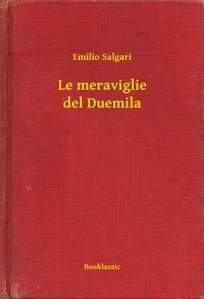 Emilio Salgari - Le meraviglie del Duemila [eKönyv: epub, mobi]