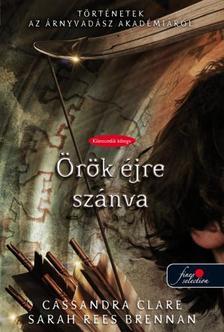 Cassandra Clare, Sarah Rees Brennan - Born to Endless Night - Örök éjre szánva - KEMÉNY BORÍTÓS