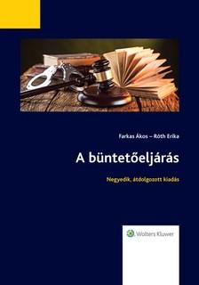 FARKAS ÁKOS-RÓTH ERIKA - A büntetőeljárás (Negyedik, átdolgozott kiadás) [eKönyv: epub, mobi]