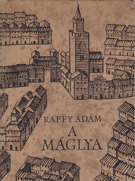 RAFFY ÁDÁM - A máglya [antikvár]