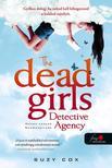 Suzy Cox - The Dead Girls Detective Agency - Halott Lányok Nyomozóiroda (Holt lányok nyomozóirodája 1.)
