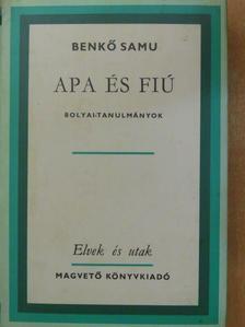 Benkő Samu - Apa és fiú [antikvár]