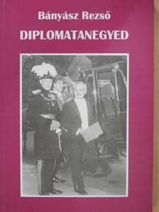 Bányász Rezső - Diplomatanegyed (dedikált példány) [antikvár]
