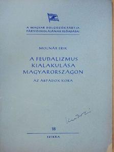 Molnár Erik - A feudalizmus kialakulása Magyarországon [antikvár]