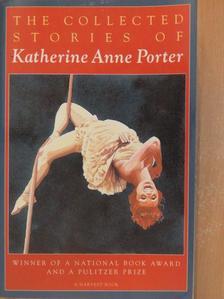 Katherine Anne Porter - The Collected Stories of Katherine Anne Porter [antikvár]