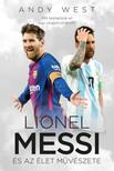 Andy West - Lionel Messi és az Élet Művészete