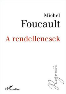 Michel Foucault - A rendellenesek
