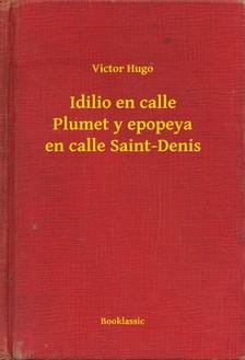 Victor Hugo - Idilio en calle Plumet y epopeya en calle Saint-Denis [eKönyv: epub, mobi]