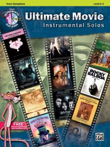 ULTIMATE MOVIE INSTRUMENTAL SOLOS, TENOR SAXOPHONE PLAY-ALONG. LEVEL 2-3 + CD