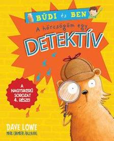 Dave Lowe - A hörcsögöm egy detektív - Büdi és Ben 4. rész