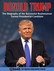 House My Ebook Publishing - Donald Trump [eKönyv: epub, mobi]