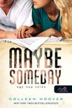 Colleen Hoover - Maybe Someday - Egy nap talán (FÛZÖTT)