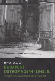 Hingyi László - Budapest ostroma 1944-45 II. kötet