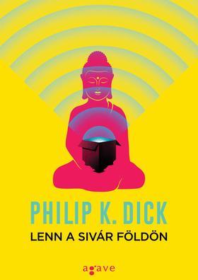 Philip K. Dick - Lenn a sivár Földön