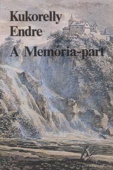 Kukorelly Endre - A Memória-part [antikvár]