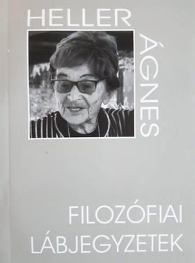Heller Ágnes, szerk: Daróczi Enikő, Laczkó Sándor, Weiss János - Filozófiai lábjegyzetek