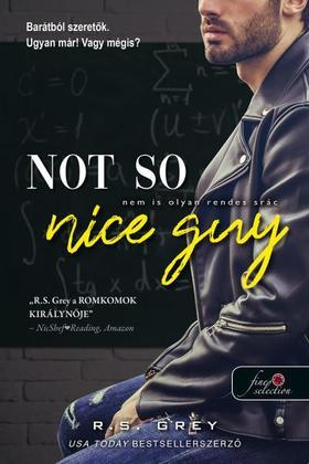 R.S. Grey - Not So Nice Guy - Nem is olyan rendes srác