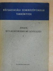 Horváth József - Angol külkereskedelmi levelezés I. [antikvár]
