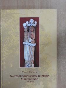 Varga Kálmán - Nagyboldogasszony Bazilika - Máriabesnyő [antikvár]