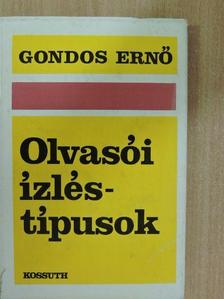 Gondos Ernő - Olvasói ízléstípusok [antikvár]