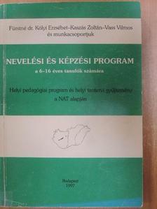 Fürstné dr. Kólyi Erzsébet - Nevelési és képzési program a 6-16 éves tanulók számára [antikvár]