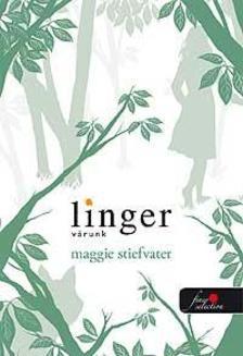 Maggie Stiefvater - LINGER - VÁRUNK - FŰZÖTT