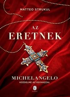 Matteo Strukul - Az eretnek - Michelangelo küzdelme az egyházzal [eKönyv: epub, mobi]