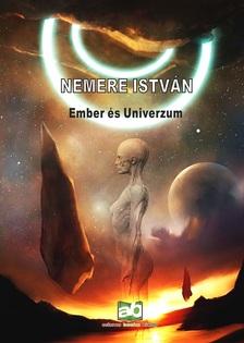 NEMERE ISTVÁN - Ember és Univerzum
