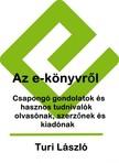 Turi László - Az e-könyvről [eKönyv: pdf, epub, mobi]