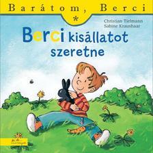 Christian Tielmann - Sabine Kraushaar - Berci kisállatot szeretne - Barátom, Berci