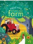 Anna Milbourne - Nézd meg, milyen egy farm!