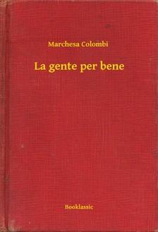 Colombi Marchesa - La gente per bene [eKönyv: epub, mobi]