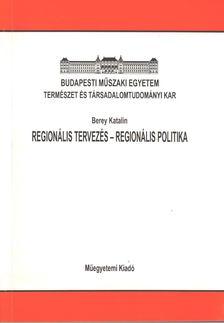 Berey Katalin - Regionális tervezés - regionális politika [antikvár]