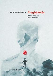 Thich Nhat Hanh - Megbékélés - A belső gyermek meggyógyítása