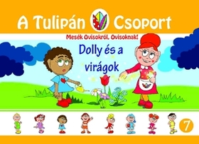 Szabó Ágnes - A Tulipán Csoport - Dolly és a virágok