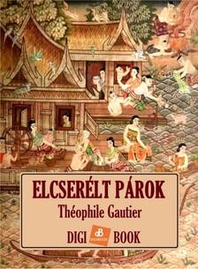 Théophile Gautier - Elcserélt párok [eKönyv: epub, mobi]