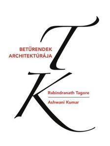 Rabindranáth Tagore - Betűrendek architektúrája