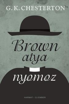 Gilbert Keith Chesterton - Brown atya nyomoz