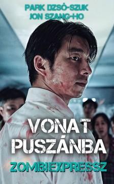 Park Dzsó-Szuk, Jon Szang-Ho - Vonat Puszánba - Zombiexpressz [eKönyv: epub, mobi]