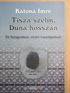 Katona Imre - Tisza szélin, Duna hosszán [antikvár]