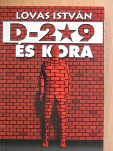 Lovas István - D-209 és kora [antikvár]