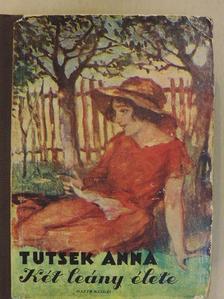 Tutsek Anna - Két leány élete I-II. [antikvár]