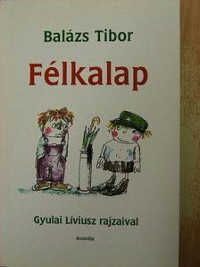Balázs Tibor - Félkalap [antikvár]