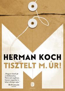 Herman Koch - Tisztelt M úr!