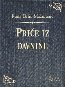 Brliæ-Ma¾uraniæ Ivana - Prièe iz davnine [eKönyv: epub, mobi]