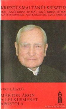 Virt László - Márton Áron a lelkiismeret apostola [antikvár]