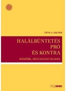 Tóth J. Zoltán - Halálbüntetés pró és kontra 2.akt. kiad.