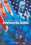 Paár Ádám - A populisták (h)ősei