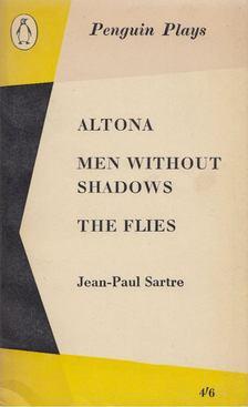 Jean-Paul Sartre - Altona/Men Without Shadows/The Flies [antikvár]