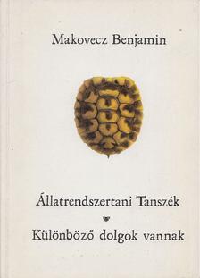 Makovecz Benjamin - Állatrendszertani tanszék / Különböző dolgok vannak [antikvár]
